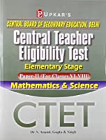 Central Teacher Eligibility Test Elementary Stage - Paper II (for Classes VI-VIII) Mathematics & Science