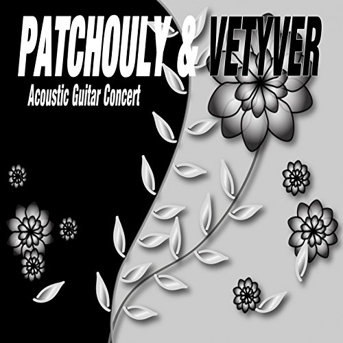 Patchouly & Vetyver (Acoustic Guitar Concert)