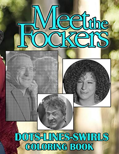 Meet The Fockers Dots Lines Swirls Coloring Book: Meet The Fockers Relaxing Activity Diagonal Line, Swirls Books For Adults And Kids - Perfectly Portable Pages