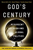 God's Century: Resurgent Religion and Global Politics (The Norton Series in World Politics)