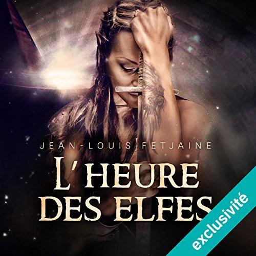 L'heure des elfes (La trilogie des elfes 3) audiobook cover art