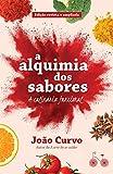A alquimia dos sabores: a culinária funcional: Edição revista e atualizada (Portuguese Edition)