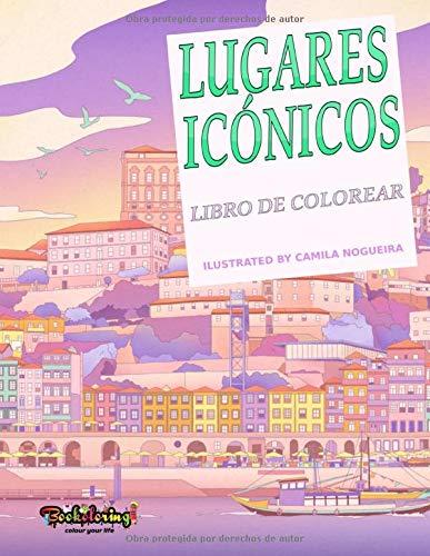 Libro De Colorear: Lugares Icónicos: Libro de colorear para adultos: viaje alrededor del mundo, ciudades, edificios y monumentos