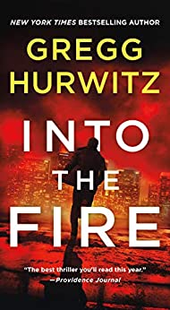 Into the Fire: An Orphan X Novel by [Gregg Hurwitz]