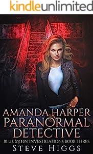 Amanda Harper Paranormal Detective: Blue Moon Investigations New Adult Humorous Fantasy Adventure Series Book 3 - A Novella