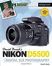 David Busch's Nikon D5500 Guide to Digital SLR Photography (The David Busch Camera Guide Series)