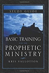 Basic Training for the Prophetic Ministry Study Guide Kindle Edition