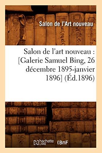 Salon de l'art nouveau : [Galerie Samuel Bing, 26 décembre 1895-janvier 1896] (Éd.1896)