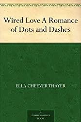 Kristin Holt | BOOK REVIEW: Wired Love: A Romance of Dots and Dashes by Ella Cheever Thayer