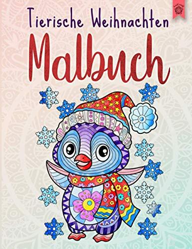 Tierische Weihnachten Malbuch: Weihnachtsmalbuch für Kinder mit einzigartigen Tiermandalas, das besondere Geschenkbuch.