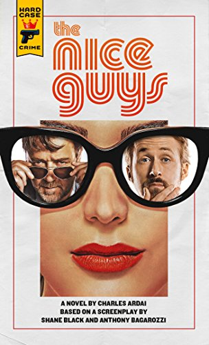 The Nice Guys: The Official Movie Novelization (Hard Case Crime)