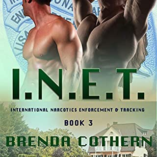 I.N.E.T. 3     International Narcotics Enforcement & Tracking, Volume 3              By:                                                                                                                                 Brenda Cothern                               Narrated by:                                                                                                                                 Garrett Reins                      Length: 7 hrs and 59 mins     1 rating     Overall 4.0