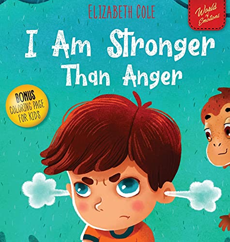 Compare Textbook Prices for I Am Stronger Than Anger: Picture Book About Anger Management And Dealing With Kids Emotions Preschool Feelings World of Kids Emotions  ISBN 9781737160205 by Cole, Elizabeth
