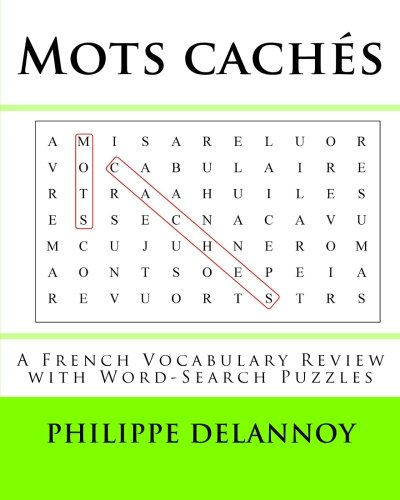 Mots cachés: A French Vocabulary Review with Word-Search Puzzles (French Edition)