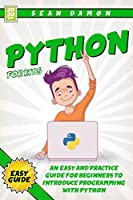 Python for Kids : An Easy And Practice Guide For Beginners To Introduce Programming With Python Front Cover