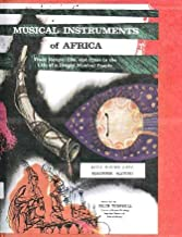 Musical Instruments of Africa; Their Nature, Use, and Place in the Life of a Deeply Musical People