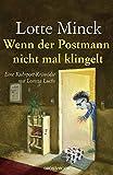 Wenn der Postmann nicht mal klingelt von Lotte Minck