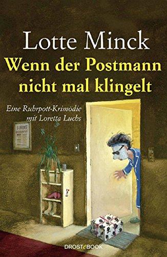 Buchseite und Rezensionen zu 'Wenn der Postmann nicht mal klingelt' von Lotte Minck