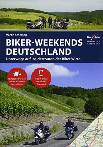Motorrad Reiseführer Biker Weekends Deutschland: Unterwegs auf den Insidertouren der Biker-Wirte: Unterwegs auf Insidertouren der Biker Wirte