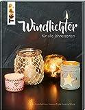 Windlichter: für alle Jahreszeiten