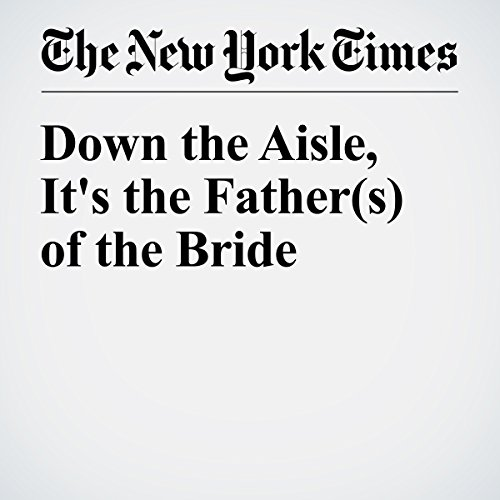Down the Aisle, It's the Father(s) of the Bride audiobook cover art