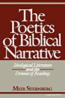 The Poetics of Biblical Narrative: Ideological Literature and the Drama of Reading (Biblical Literature)