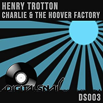 Charlie & The Hoover Factory