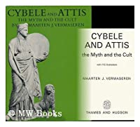 Cybele and Attis: The Myth and the Cult