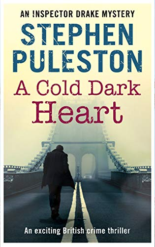 A Cold Dark Heart: An exciting British crime novel (Inspector Drake Book 8)