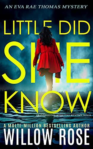 LITTLE DID SHE KNOW: An intriguing, addictive mystery novel (Eva Rae Thomas Mystery Book 10) (English Edition)