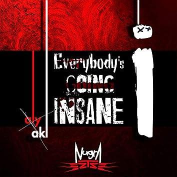 Everybody's Going Insane