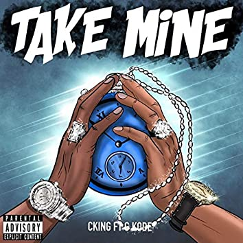 Take Mine