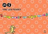 5 Años - Visc Les Festes - Belluguets (cataluña)