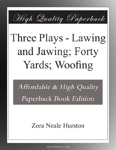 Three Plays - Lawing and Jawing; Forty Yards; Woofing
