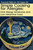 Simple Cooking for Allergies: Oral Allergy Syndrome and Low Histamine Food (English Edition)