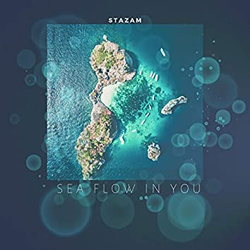 Sea Flow in You