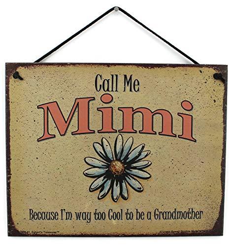 Placa de estilo vintage Egbert's Treasures 8x10 com um ditado de margarida, Call Me Mimi Because I'm Way Too Cool to be a Grandmother Decorative Fun Universal Household Signs for Your Grandma