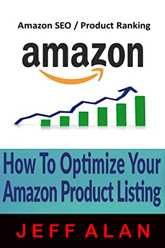 AMAZON SEO HACKS: HOW TO OPTIMIZE YOUR AMAZON PRODUCT LISTING (English Edition)