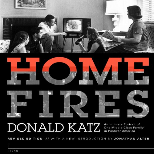 Home Fires     An Intimate Portrait of One Middle-Class Family in Postwar America              Autor:                                                                                                                                 Donald Katz,                                                                                        Jonathan Alter - introduction,                                                                                        Ricky Ian Gordon - afterword                               Sprecher:                                                                                                                                 Joe Barrett,                                                                                        Jonathan Alter - introduction,                                                                                        Ricky Ian Gordon - afterword                      Spieldauer: 28 Std. und 15 Min.     Noch nicht bewertet     Gesamt 0,0