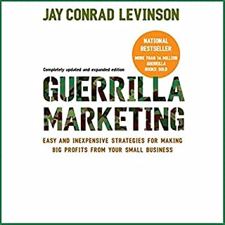 Guerrilla Marketing     Fourth Edition              Written by:                                                                                                                                 Jay Conrad Levinson                               Narrated by:                                                                                                                                 Bob Loza                      Length: 12 hrs and 54 mins     3 ratings     Overall 5.0
