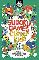Sudoku Games for Clever Kids, 18: More Than 160 Puzzles to Boost Your Brain Power (Buster Brain Games)
