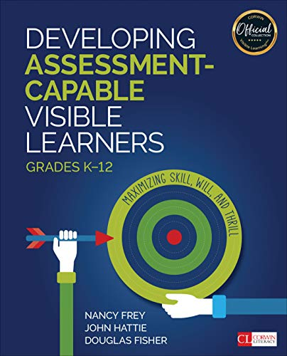 Frey, N: Developing Assessment-Capable Visible Learners, Gra: Maximizing Skill, Will, and Thrill (Corwin Literacy)