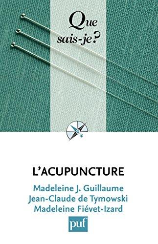 L'acupuncture: « Que sais-je ? » n° 705