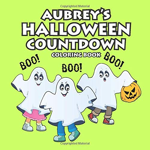 Aubrey's Halloween Countdown Coloring Book (AUBREY BOOKS - Personalized for Aubrey, the Star of Every Book!)