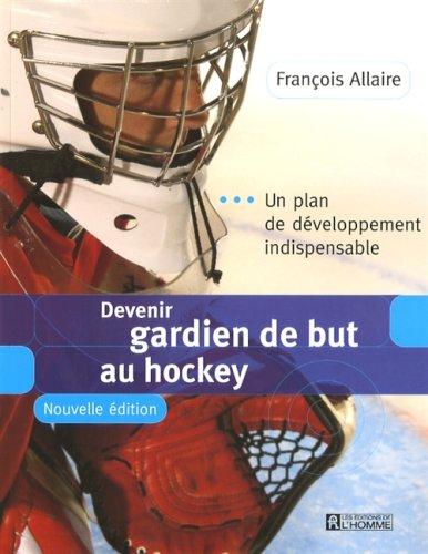 Devenir Gardien de But au Hockey Nlle Edition