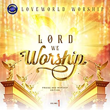Lord We Worship