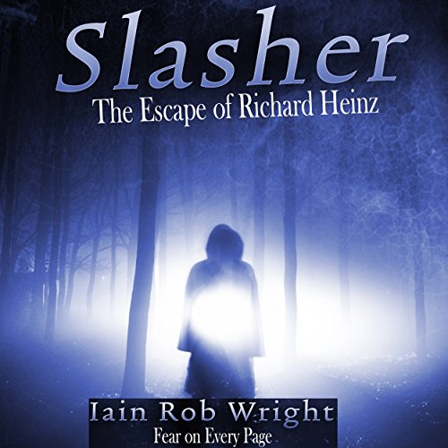Slasher: The Escape of Richard Heinz audiobook cover art
