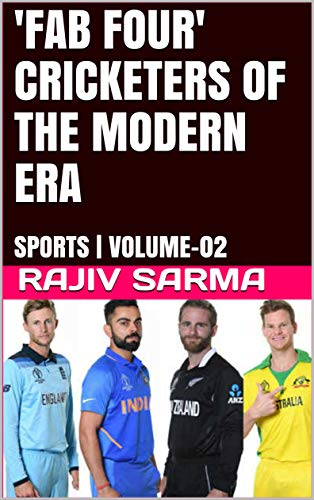 'FAB FOUR' CRICKETERS OF THE MODERN ERA: SPORTS | VOLUME-02