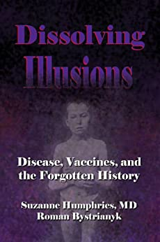 Dissolving Illusions by [Suzanne Humphries, Roman Bystrianyk]