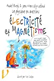 La physique en questions - Electricité et magnétisme